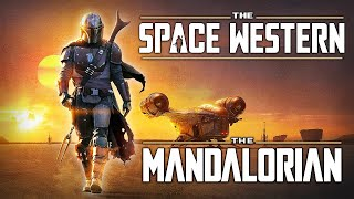 Why The Mandalorian Is A Western ('The Mandalorian', 'Star Wars')