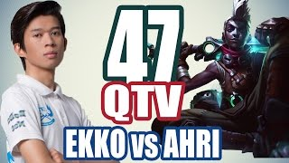 QTV - EKKO vs AHRI - Midlane #47