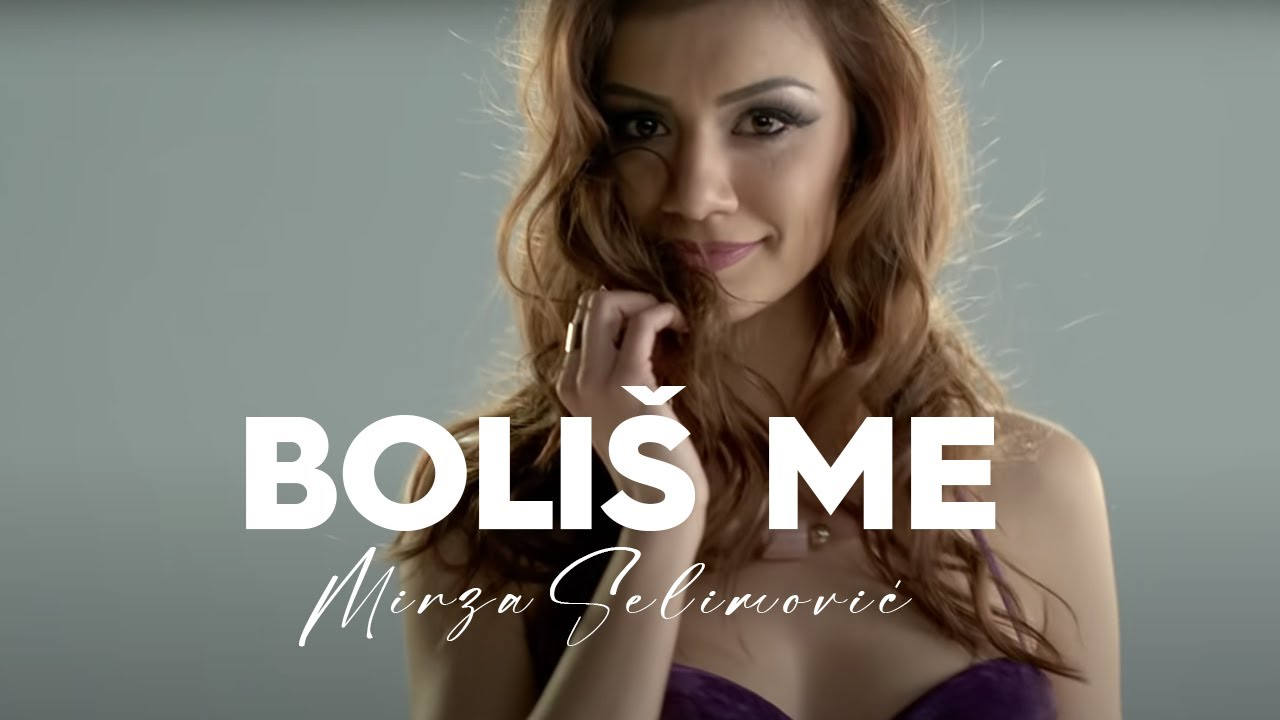 Download MIRZA SELIMOVIC - BOLIS ME (OFFICIAL VIDEO)