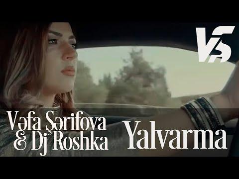 Vefa Serifova ft Dj Roshka - Yalvarma (Official Video)