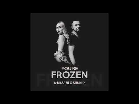 A Mase DJ X Sharliz   You're Frozen Original Mix   YouTube