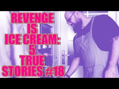 REVENGE IS ICE CREAM! 5 TRUE STORIES #18
