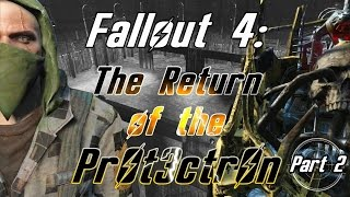 THE BUILD | Fallout 4: The Return of the Protectron - Part 2
