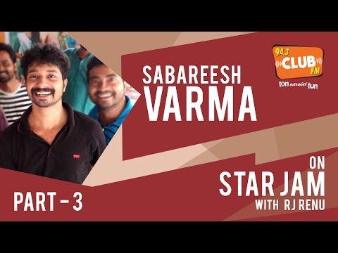 Shabareesh Varma - Star Jam (Part 3) - Club FM