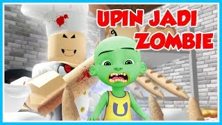 No!!! UPIN SO ZOMBIE!!! THE MOST...