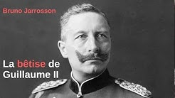 La bêtise de Guillaume II