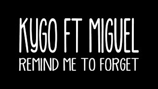 Remind me to forget - Kygo feat Miguel (Lyrics)