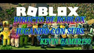ROBLOX JUGABDO DIRECT WITH SUBSCRIBERS ''ROTUP 520 SUBS''