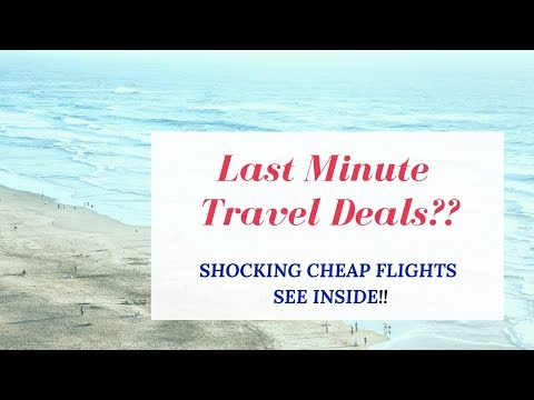 Last Minute Travel Deals | Searching for Cheap Flights?