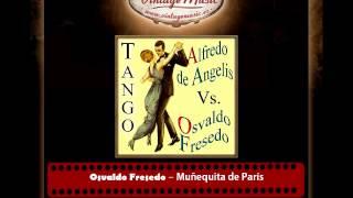 ALFREDO DE ANGELIS VS OSVALDO FRESEDO iLatina CD 151  Muñequita De Paris Tango