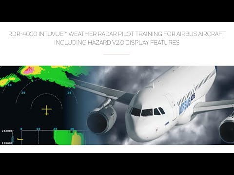 RDR-4000 IntuVue Weather Radar Pilot Training for Airbus Aircraft w/Hazard v2.0 Display Features