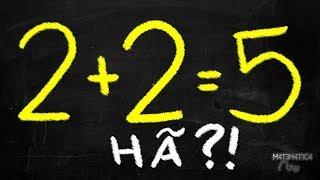 CURIOSIDADE: 2+2 = 5?