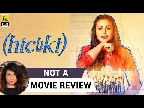 Hichki | Not A Movie Review | Sucharita...