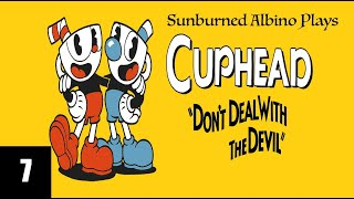 Sunburned Albino Plays Cuphead - EP 7