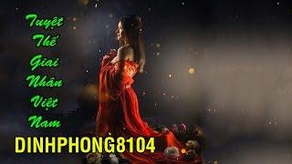10 Tuyệt sắc giai nhân xinh đẹp nhất trong lịch sử Việt Nam