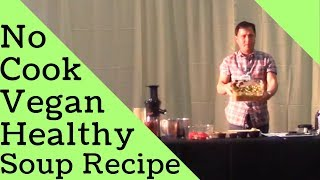 Healthiest No Cook Vegan Soup Recipe that is Tasty + Delicious