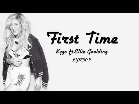 Kygo, Ellie Goulding-First Time  HD