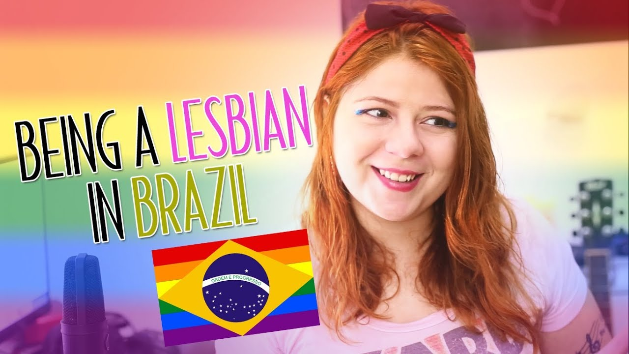 How is the life of a LESBIAN in BRAZIL?
