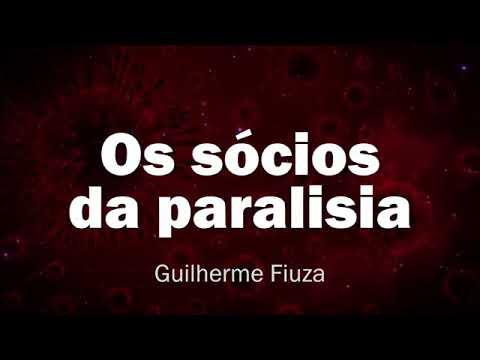 Guilherme Fiuza: Os sócios da paralisia.