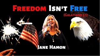 Jane Hamon: Freedom Isn't Free (Galatians 5:1)