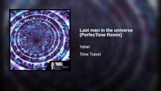 Last man in the universe (PerfecTone Remix)
