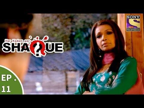 Har Kadam Par Shaque - हर कदम पर शक - Ep 11 - What Goes Around Comes Around