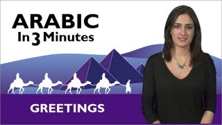 Learn Arabic - Arabic in 3 Minutes - How to Greet People in Arabic