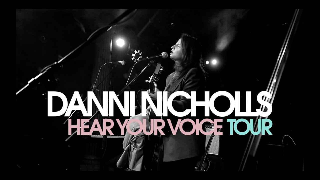 Danni Nicholls - 'Hear Your Voice' UK Tour 2020