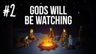 Tom plays Gods Will Be Watching (PC) - Episode 2