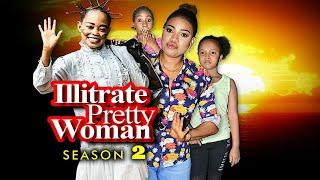 illiterate Pretty Woman Season 2 - New Movie 2019 Latest Nigerian Nollywood Movies [Queeneth HILBERT