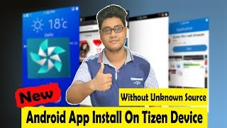 How to Install Android Apps On Tizen phone 2017