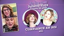 La confiance en soi avec Juliette Katz (Coucou les girls)