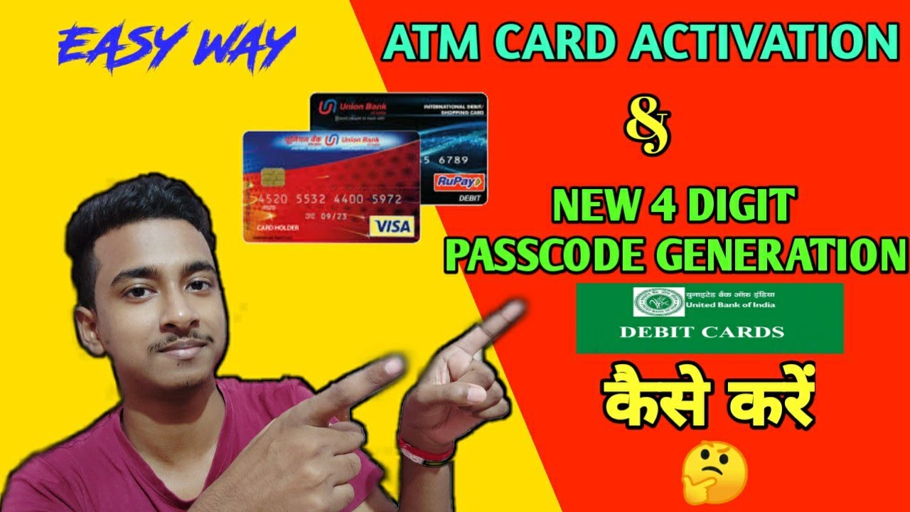united bank of india new atm card activation process