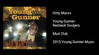 Young Gunner - Dirty Maxxx (feat. Redneck Souljers)
