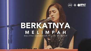 Melitha Sidabutar ft. JCC Worship - 'BerkatNya Melimpah' (Live in Concert from JCC) | PART #2