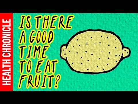 Is There A Good Time To Eat Fruit?
