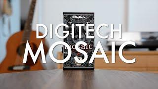 Digitech Mosaic (demo)