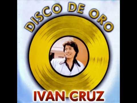 IVAN CRUZ - DISCO DE ORO ÁLBUM COMPLETO