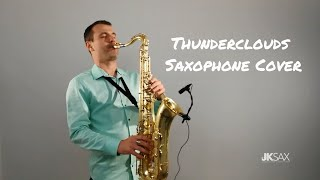 LSD - Thunderclouds ft. Sia, Diplo, Labrinth (Saxophone Cover by JK Sax) Video