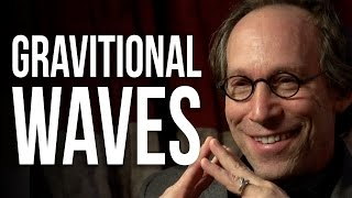 GRAVITATIONAL WAVES EXPLAINED - Lawrence Krauss