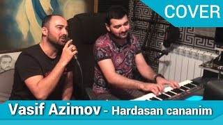 Vasif Azimov - Hardasan Cananim (COVER)