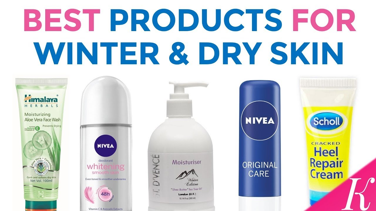 9 Best Winter Beauty Care Products  Must Have Beauty Care Products for  Dry Skin