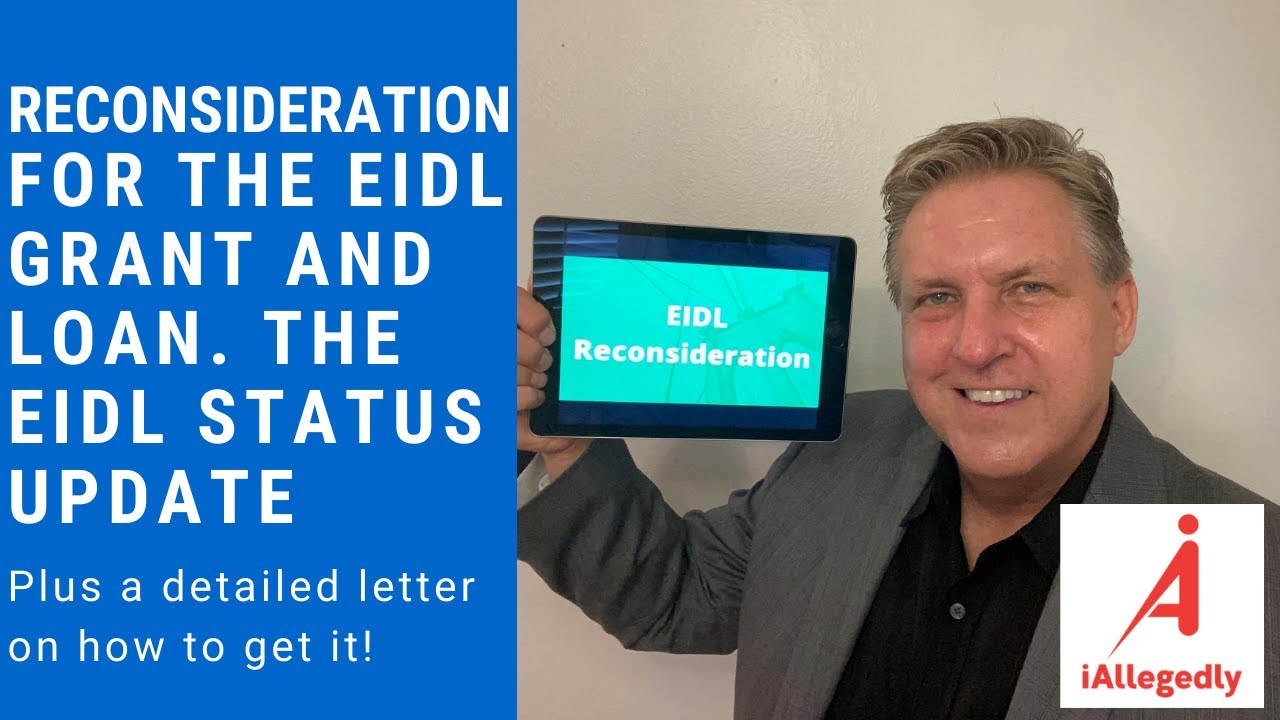 Reconsideration for the EIDL Grant and Loan. Plus the latest EIDL News