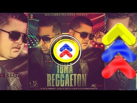 Bombomb Ft Crazy - Toma reggaeton @Regaetonecuador