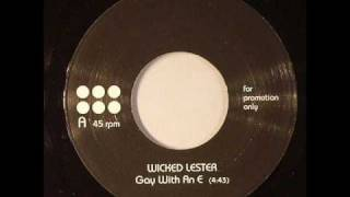 Wicked Lester - Gay With An E