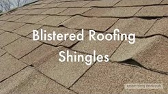 Blistered Roofing Shingles