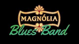 Magnólia Blues Band convida Adriano Segal: Reconsider Baby (cover)