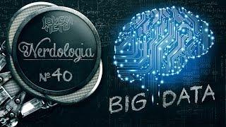 BIG DATA | Nerdologia