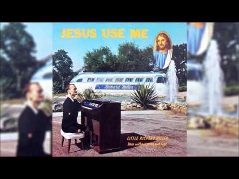 Little Richard Miller - Jesus Use Me Full (1966) - Full Album