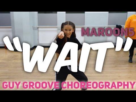 Wait  @GuyGroove Choreography  @maroon5